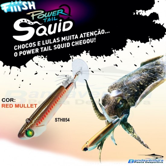 FIIISH POWER TAIL SQUID